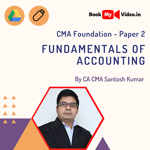 CMA Foundation - Fundamentals of Accounting by CMA Santosh Kumar