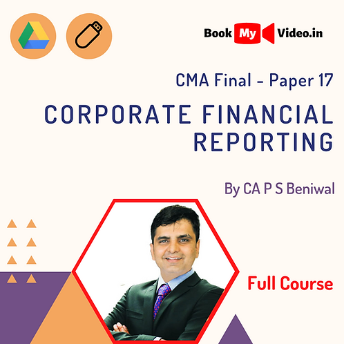 CMA Final - Corporate Financial Reporting by CA P S Beniwal (Full Course)