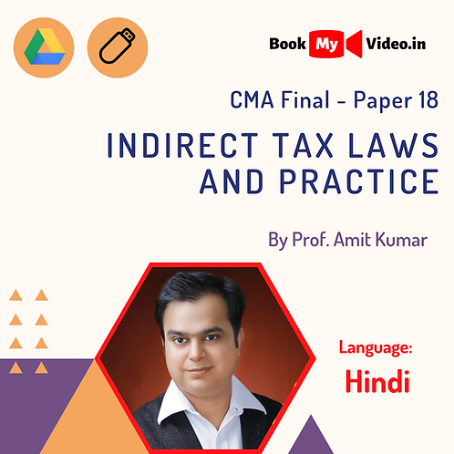 CMA Final - Indirect Tax Laws and Practice by Prof. Amit Kumar