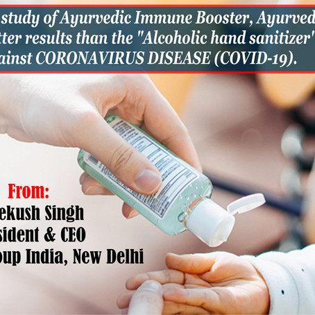 Comparative Study of Ayurvedic Immune Booster, Ayurvedic Hand Sanitizer & Alcoholic Hand Sanitizer