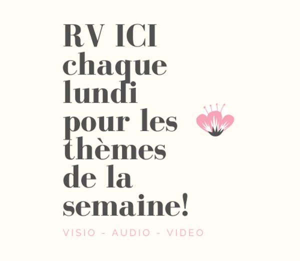 RV ICI chaque lundi pour les thèmes de l