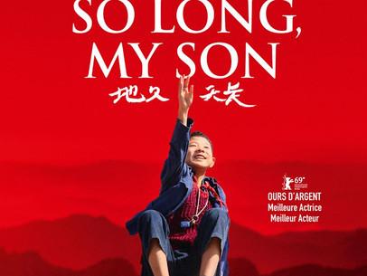 SO LONG, MY SON | Samedi 12 octobre 20:30