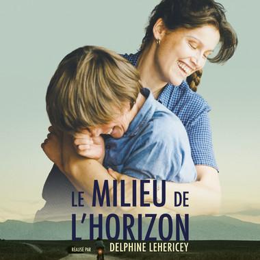 LE MILIEU DE L'HORIZON | CinéVersoix chez vous en ligne !