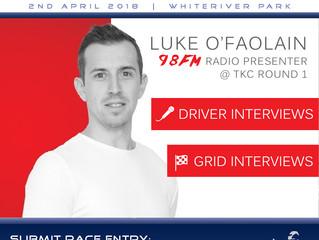 Dublin's 98FM Luke O'Faolain coming to TKC Round 1!!