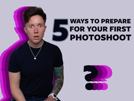 5 Ways to prepare for your first photoshoot
