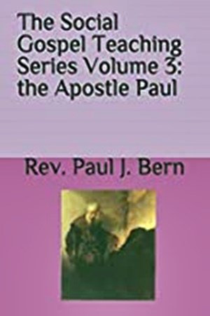 The Social Gospel Teaching Series Vol. 3: the Apostle Paul