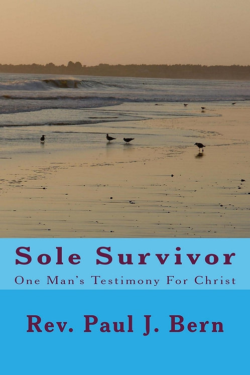 Sole Survivor: One Man's Testimony for Christ