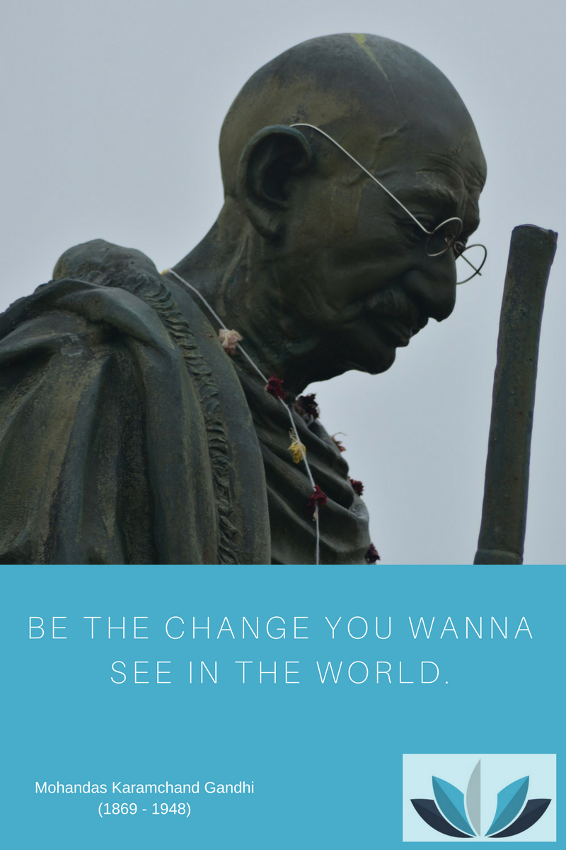 ZITAT Gandhi - Be the change you wanna see in the world