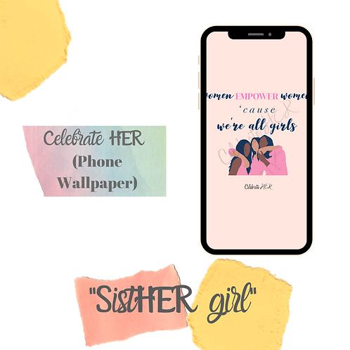 'SistHER girl' Phone Wallpaper
