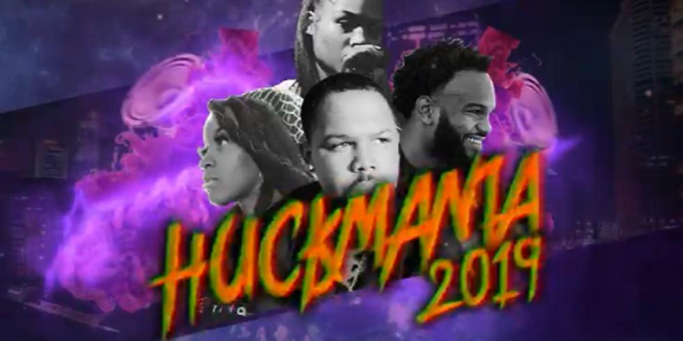 Huck Da Manager Presents: Huckmania 2019