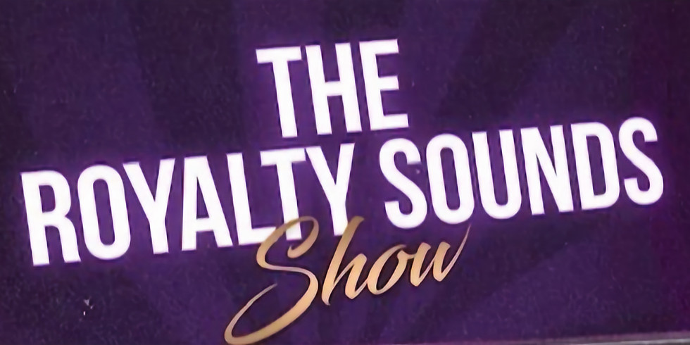 The Royalty Sounds Show