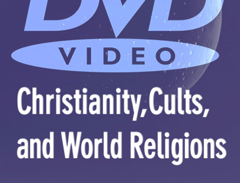 Christianity, Cults, and World Religions (DVD)