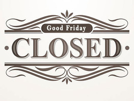 Office Closed Thursday 3/29 & Good Friday