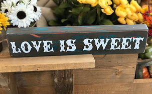 _Love is Sweet_ Sign 16.5_ x 4_