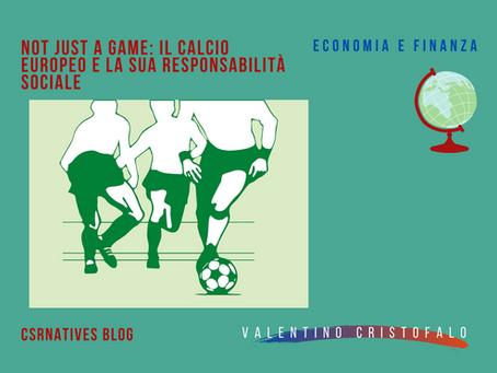 Not just a game: il calcio europeo e la sua responsabilità sociale