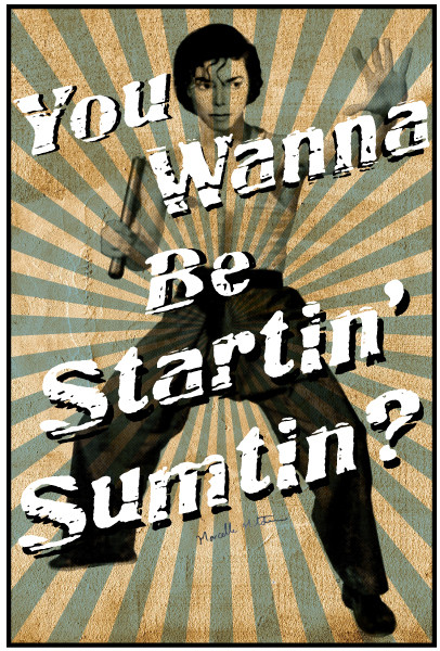 You Wanna Be Startin' Sumtin? Design by Marcelle Mitchener