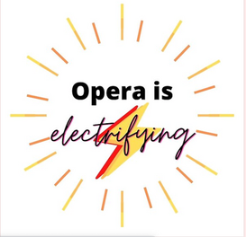 Opera is electrifying