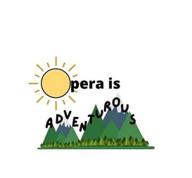 Opera is adventurous