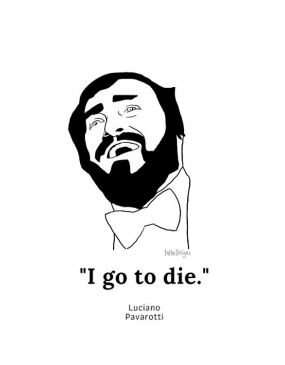 I go to die Pavarotti quote