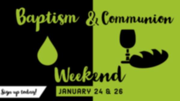baptism communion weekend slide.jpeg