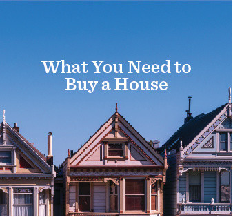 What You Need to Buy a House in 2019