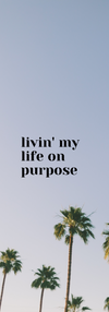 I will live my life on purpose. (17).png