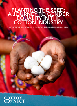 CottonConnect | Planting the Seed: Gender Equality for the Cotton Industry.