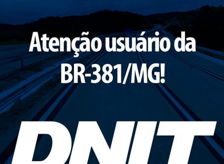 DNIT alerta para abertura de pista na BR-381/MG na altura de Bom Jesus do Amparo