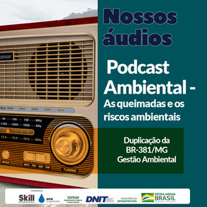 Educação Ambiental na BR-381/MG desenvolve podcasts para escolas durante pandemia