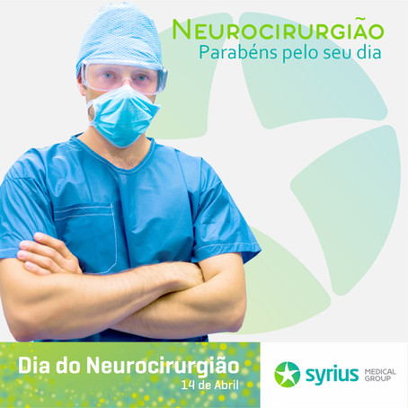 14 de Abril - Dia do Neurocirurgião