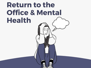 Returning to the Office: Where Does Mental Health Come Into Play?
