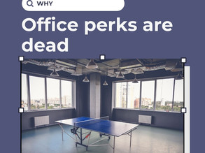 Why Office Perks Are Dead