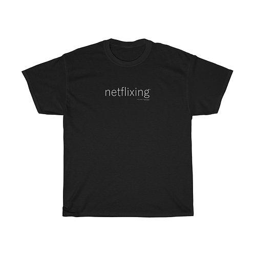 Netflixing T-shirt