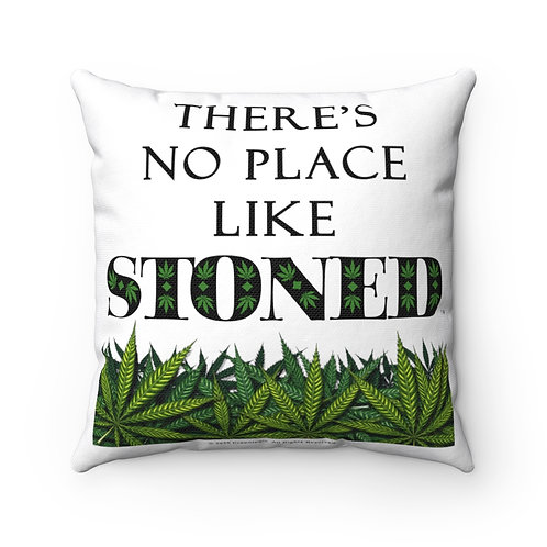 There's No Place Like Stoned Pillow