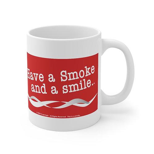 Have a Smoke and a Smile Mug