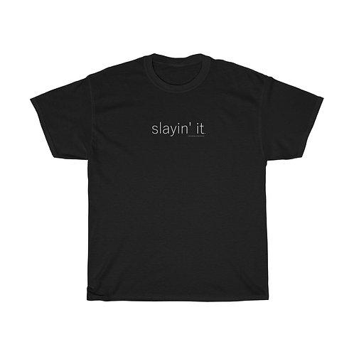 Slayin' it T-shirt