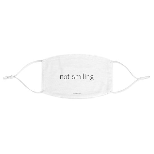 Not Smiling Fabric Face Mask