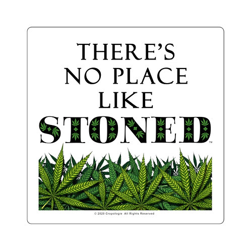 There's No Place Like Stoned Square Sticker