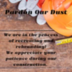 Pardon Our Dust-2.png