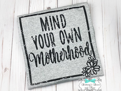 Mind Your Own Motherhood Shirt