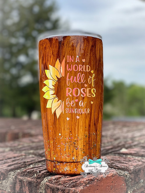 Be A Sunflower 🌻 Stainless Steel Tumbler