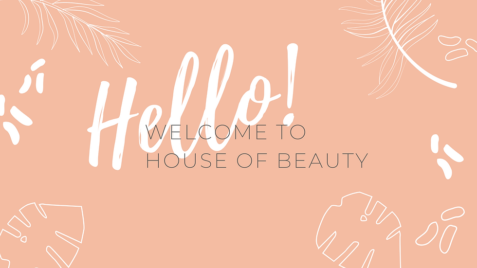 Welcome to House Of Beauty (1).png