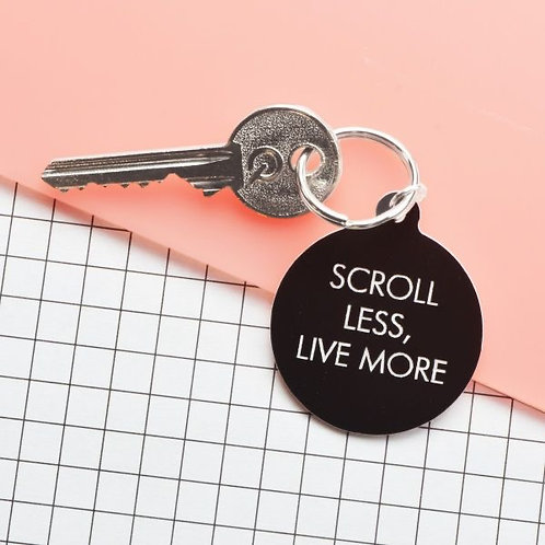 SCROLL LESS, LIVE MORE KEYTAG
