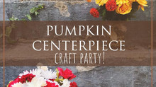 Pumpkin Centerpiece Craft Party Recap
