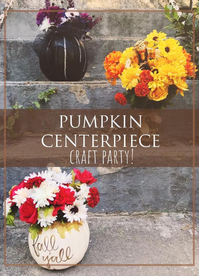 Pumpkin Centerpiece Craft Party Recap