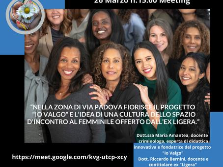 """Il Progetto"""" Io Valgo"""", cos'ha in comune, con il Ligera di via Padova a Milano?"""