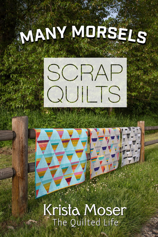 Many Morsels Scrap Quilts
