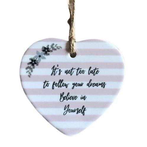 Believe in Yourself Ceramic Heart