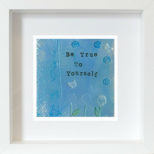 Be True Framed Mixed Media Art Print