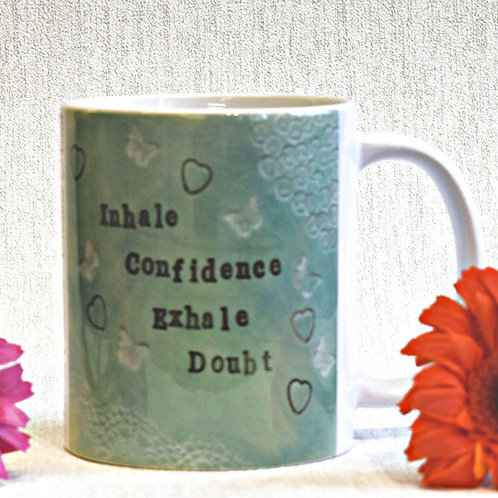 Inhale Confidence Mug